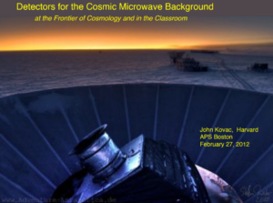 Slides: Detectors for the Cosmic Microwave Background at the Frontier of Cosmology and in the Classroom